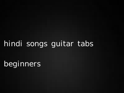 hindi songs guitar tabs beginners