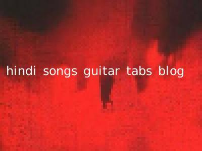 hindi songs guitar tabs blog