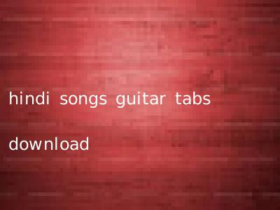 hindi songs guitar tabs download