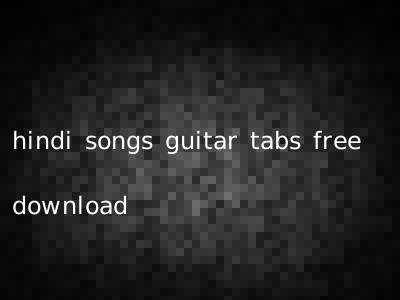 hindi songs guitar tabs free download