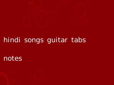 hindi songs guitar tabs notes