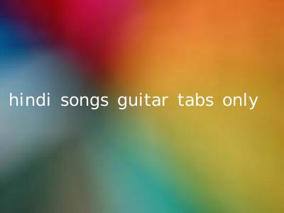hindi songs guitar tabs only
