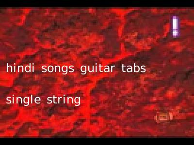 hindi songs guitar tabs single string