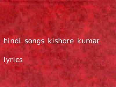 hindi songs kishore kumar lyrics