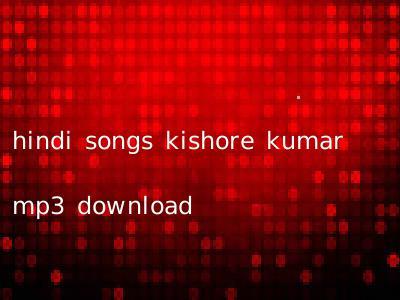 hindi songs kishore kumar mp3 download