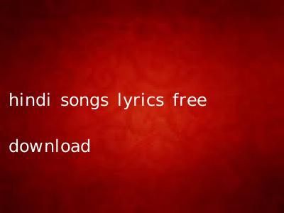 hindi songs lyrics free download