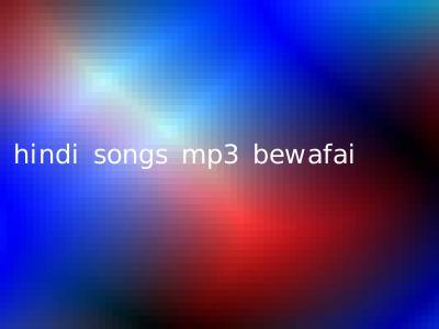 hindi songs mp3 bewafai