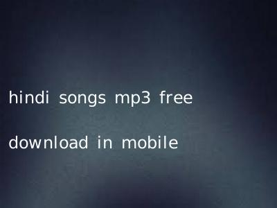 hindi songs mp3 free download in mobile