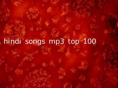hindi songs mp3 top 100