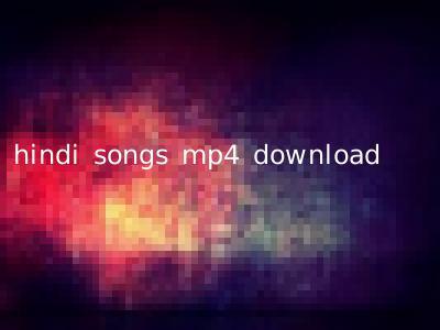hindi songs mp4 download