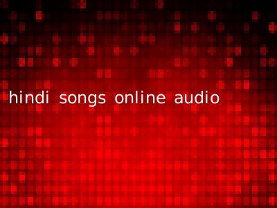 hindi songs online audio