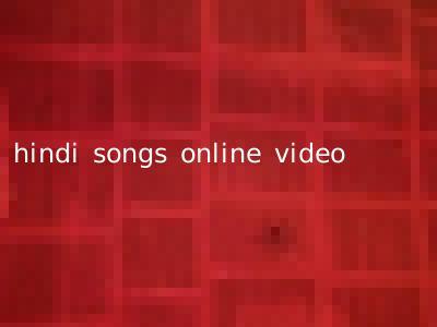 hindi songs online video