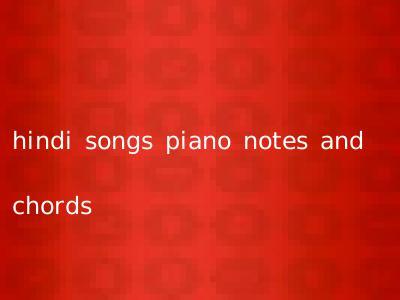 hindi songs piano notes and chords