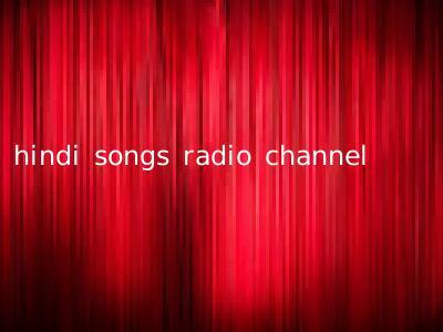 hindi songs radio channel