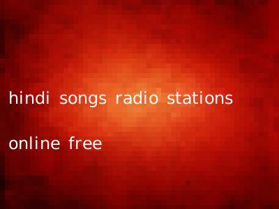 hindi songs radio stations online free