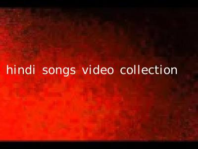 hindi songs video collection