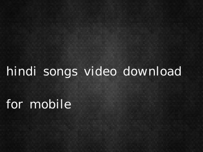 hindi songs video download for mobile