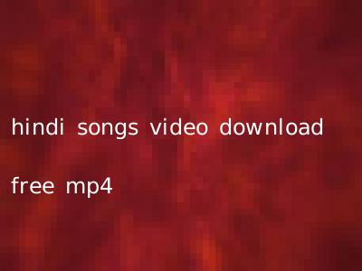 hindi songs video download free mp4