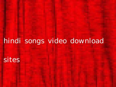 hindi songs video download sites