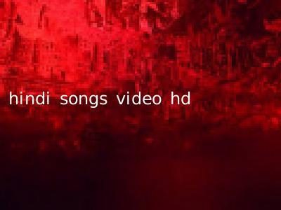 hindi songs video hd