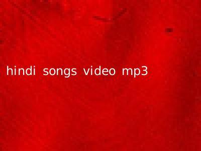 hindi songs video mp3