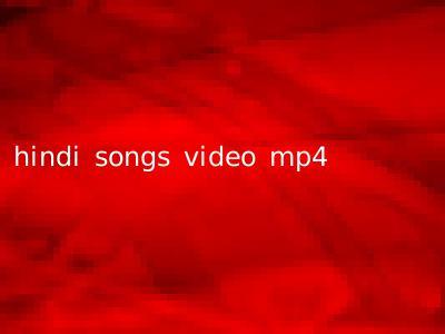 hindi songs video mp4