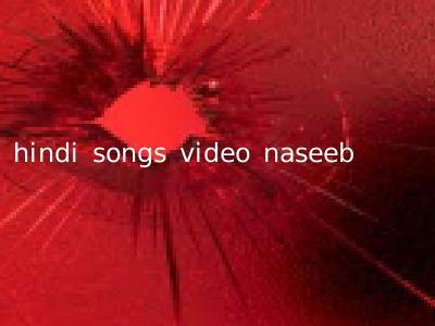 hindi songs video naseeb