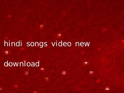hindi songs video new download