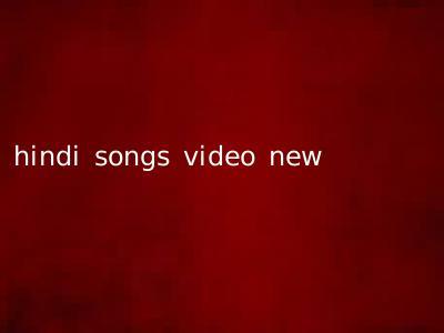hindi songs video new