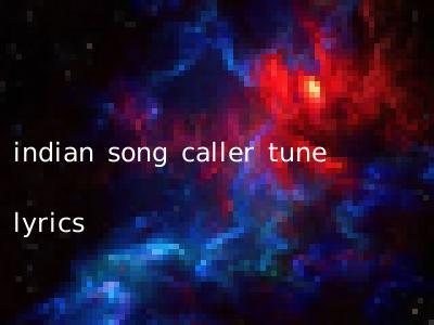 indian song caller tune lyrics