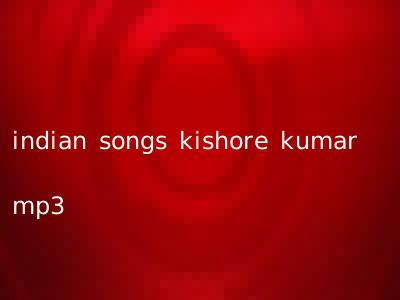 indian songs kishore kumar mp3