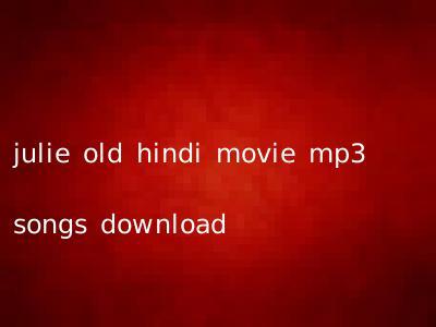 julie old hindi movie mp3 songs download