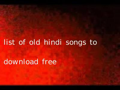 list of old hindi songs to download free