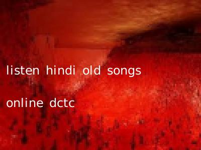 listen hindi old songs online dctc
