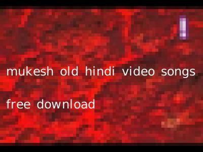 mukesh old hindi video songs free download