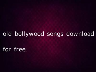 old bollywood songs download for free