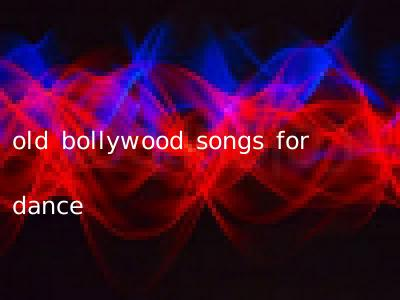 old bollywood songs for dance