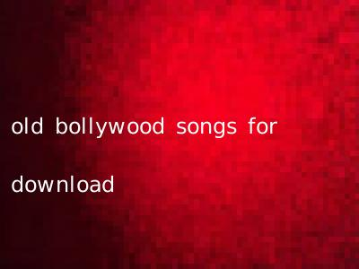 old bollywood songs for download