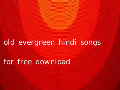 old evergreen hindi songs for free download