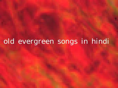 old evergreen songs in hindi