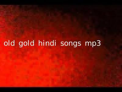 old gold hindi songs mp3