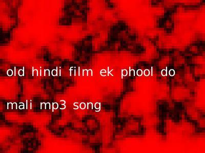 old hindi film ek phool do mali mp3 song
