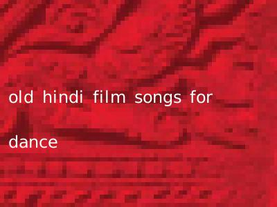 old hindi film songs for dance