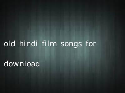 old hindi film songs for download