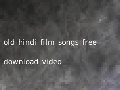 old hindi film songs free download video