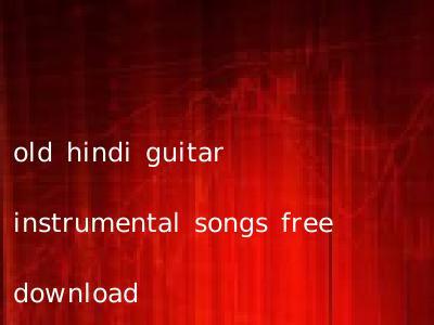 old hindi guitar instrumental songs free download
