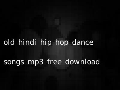 Old Hindi Hip Hop Dance Songs Mp3 Free Download | Hindi.OldSongs.in
