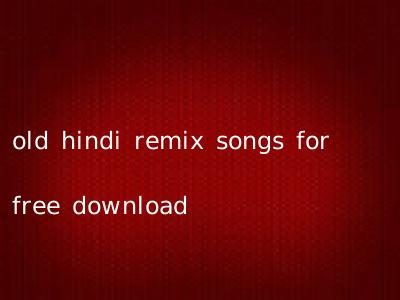 old hindi remix songs for free download
