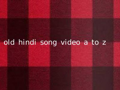old hindi song video a to z