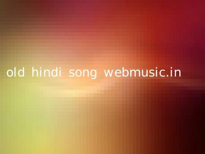 old hindi song webmusic.in